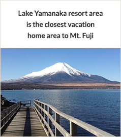 Lake Yamanaka is an ideal location for vacation homes, including access, nature, and climate